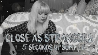 Close As Strangers Cover By Lauren Bonnell 5 Seconds Of Summer Repost