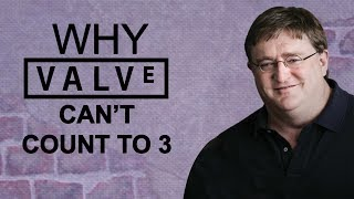 Why Valve Can't Count To 3