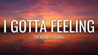 The Black Eyed Peas - I Gotta Feeling (Lyrics)