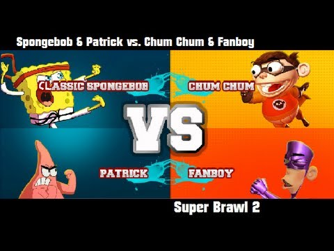 Super Brawl 2 - CLASSIC SPONGEBOB & PATRICK vs CHUM CHUM & FANBOY