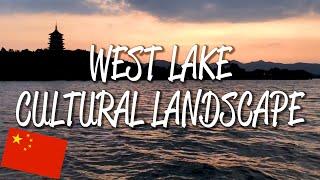 West Lake Cultural Landscape - UNESCO World Heritage Site