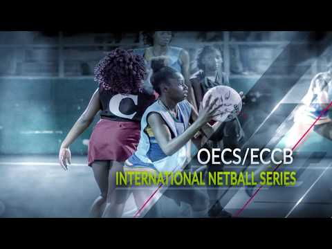 Inaugural OECS/ECCB International Netball Series - St Vincent and the Grenadines 15 - 21 June 2019