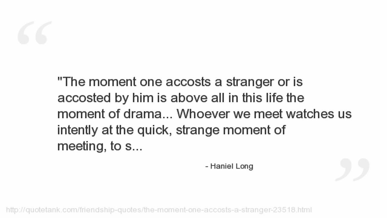 Long Quotes About Life Haniel Long Quotes  Youtube