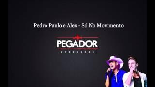 Pedro Paulo e Alex - Só no movimento  DVD 2015