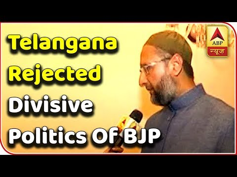 People Of Telangana Rejected Divisive Politics Of BJP, Asaduddin Owaisi | ABP News