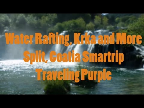 Water Rafting, Krka and More in Split, Croatia Smartrip | Traveling Purple