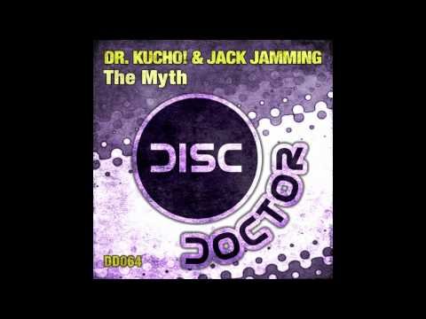 "Dr. Kucho! & Jack Jamming ""The Myth"" (Original Mix)"