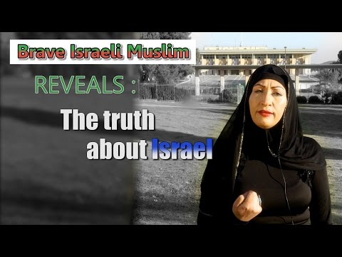 A fearless Muslim woman reveals the truth about Israel