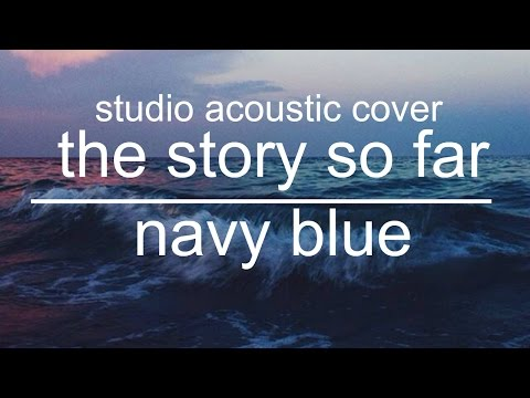 the story so far - navy blue (instrumental studio cover.)