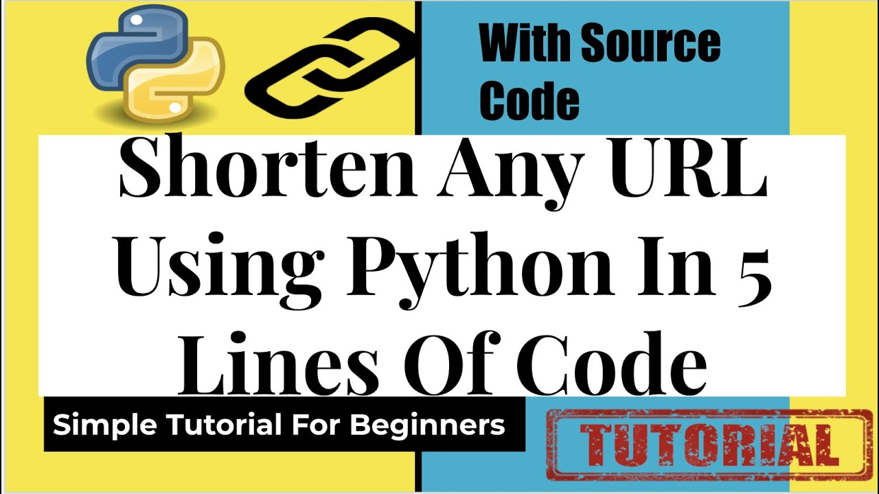 Shorten Any URL Using Python In 5 Lines Of Code ( With Source Code) || Simple Tutorial For Beginners