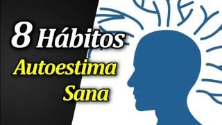 Los 8 Hábitos para Sanar tu Autoestima