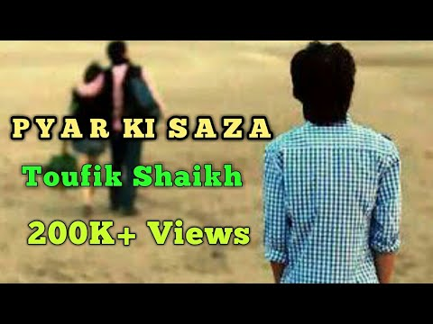 Pyar Ki Saza | Latest Hindi Sad Rap Song 2018 | Toufik Shaikh & DR-J Riches | Official Music Video