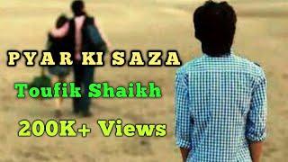 pyar ki saza latest hindi sad song 2017   toufik shaikh dr j riches   official music video