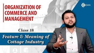 Feature and Meaning of Cottage Industry - Small Business - Organization of Commerce and Management