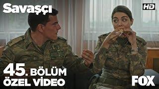 Kürşat Teğmen'in börek krizi! Savaşçı 45. Bölüm