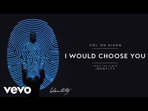 Colton Dixon - I Would Choose You (Audio)