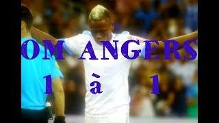 OM ANGERS 1 à 1 N'JIE les buts la bronca HD