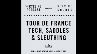 Service Course | Episode 13 | Tour de France tech, saddles and sleuthing