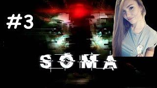 прохождение Soma 3