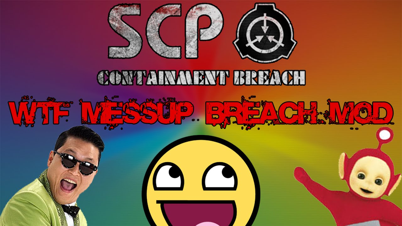 scp wtf messup breach mod
