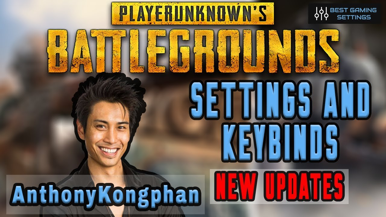 AnthonyKongphan PUBG Settings & Keybinds - Updated September