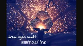 Drew Ryan Scott - Unofficial Love [Lyrics & DL]