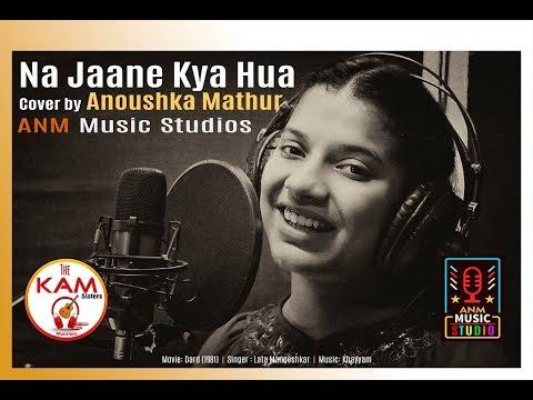 Na Jaane Kya Hua - Movie Dard | Cover by Anoushka Mathur | KAM Sisters | ANM Music | Lata Mangeshkar
