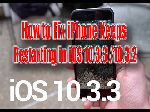 iphone keeps restarting how to fix iphone keeps restarting in ios 10 3 3 10 3 2 2271