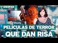Películas de terror para morirte de risa - #V1de0Fan con @Susiavur