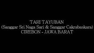 TARI TAYUBAN CIREBON - Sanggar Tari Cakrabaskara X Sanggar Seni Sri Naga Sari - Gegesik - Cirebon
