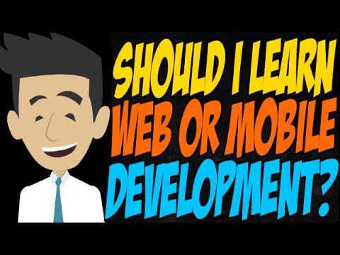 Should I Learn Web or Mobile Development?