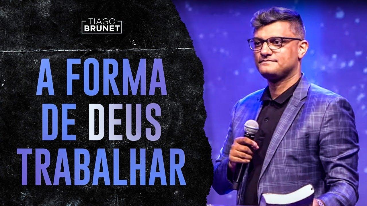 Tiago Brunet - A forma de Deus trabalhar (poucos sabem disso)
