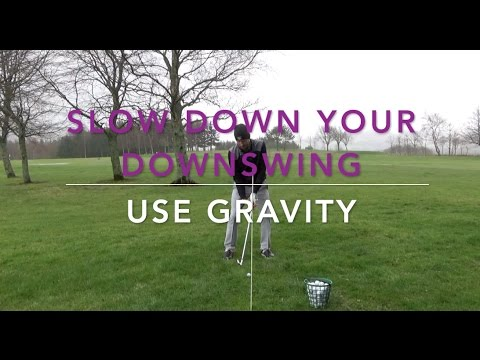 Slow down your downswing