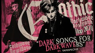 DARK SONGS FOR DARKWAVERS: Gothic, Postpunk & Darkwave (TOP 2021)