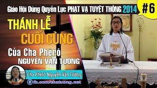 Thánh Lễ Cuối Cùng Của Cha Phêrô Nguyễn Văn Tường ở Họ Đạo Thành Thới - TuongTienTrung.Net