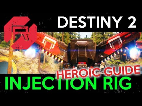 Destiny 2 Injection Rig Heroic Guide