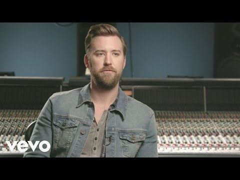 Charles Kelley - The Only One Who Gets Me (Behind The Song)