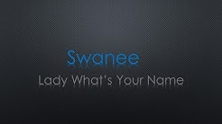 Swanee Lady What's Your Name Lyrics