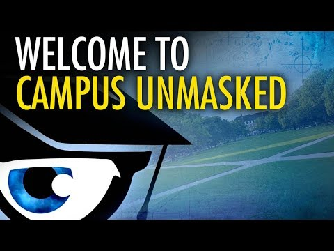 It's Time To Expose The Radical Left With Campus Unmasked