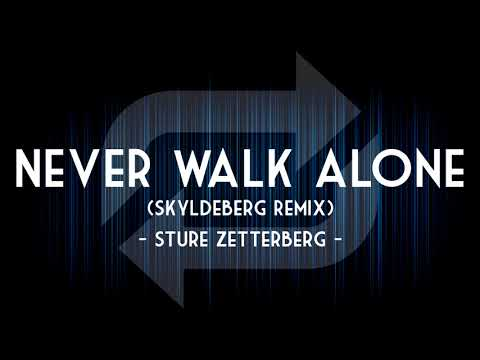 Sture Zetterberg - Never Walk Alone (Skyldeberg Remix) ★ 1 Hour EDM ★