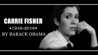 BARACK OBAMA'S TRIBUTE TO CARRIE FISHER