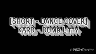 [SHORT - DANCE COVER] KARD Dumb Litty