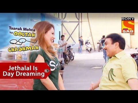 Jethalal Is Day Dreaming | Taarak Mehta Ka Ooltah Chashmah