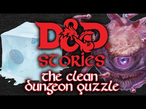 D&D Stories: The Clean Dungeon Puzzle