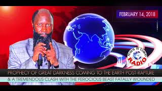 PROPHECY OF DARKNESS COMING TO THE EARTH POST-RAPTURE & SERIOUS CLASH WITH THE BEAST FATALLY WOUNDED