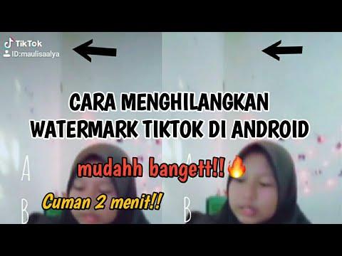 Cara Menghilangkan Watermark Tiktok Di Android Mudah Banget Youtube