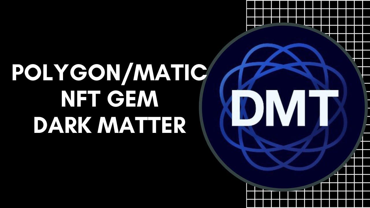 Polygon/Matic Network NFT Gem: Dark Matter