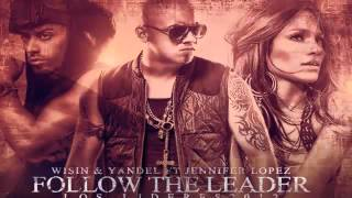 Follow The Leader - Wisin & Yandel Ft. Jennifer Lopez  (Con Letra)