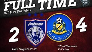 JDT II vs Pahang 2-4 | PIALA FA 2017 - K