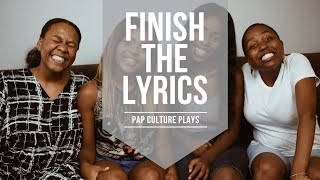 FINISH THE LYRICS (ft. Sni Mhlongo and ZeexOnline) | Pap Culture Plays